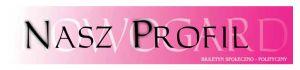 Nasz Profil - Biuletyn Społeczno - Polityczny